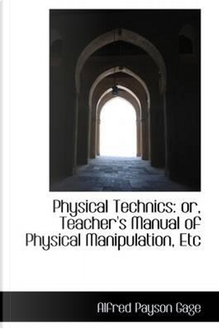 Physical Technics by Alfred Payson Gage