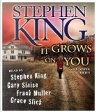 It Grows on You by Stephen King