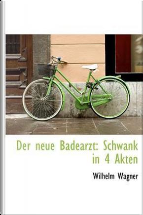 Der Neue Badearzt by Wilhelm Wagner