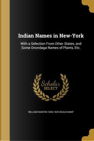 INDIAN NAMES IN NEW-YORK by William Martin 1830-1925 Beauchamp