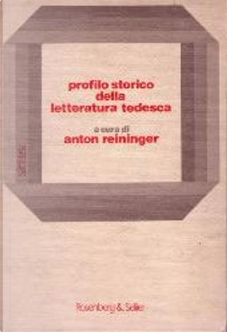 Profilo storico della letteratura tedesca by A. Reininger