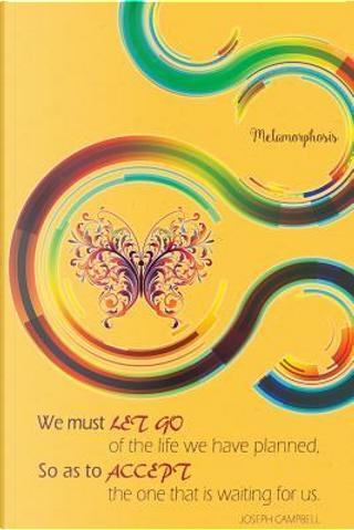 Metamorphosis by The Mindful Word