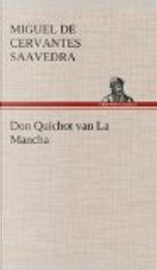 Don Quichot van La Mancha by Miguel de Cervantes Saavedra