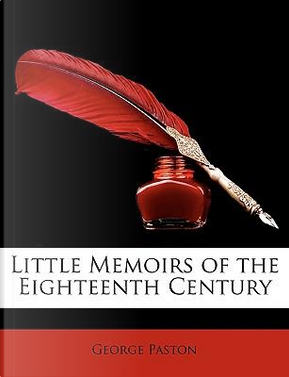 Little Memoirs of the Eighteenth Century by George Paston