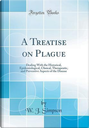 A Treatise on Plague by W. J. Simpson