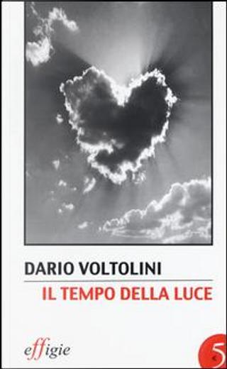 Il tempo della luce by Dario Voltolini