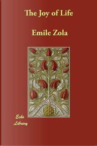 The Joy of Life by Emile Zola