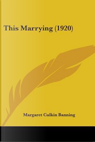 This Marrying (1920) by Margaret Culkin Banning