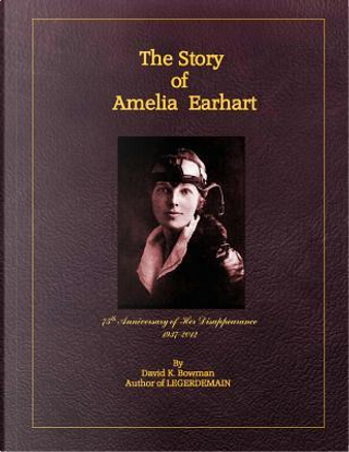 The Story of Amelia Earhart by David K. Bowman