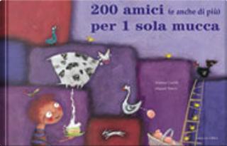 200 amici (e anche di più) per una sola mucca by Alessia Garilli, Miguel Tanco