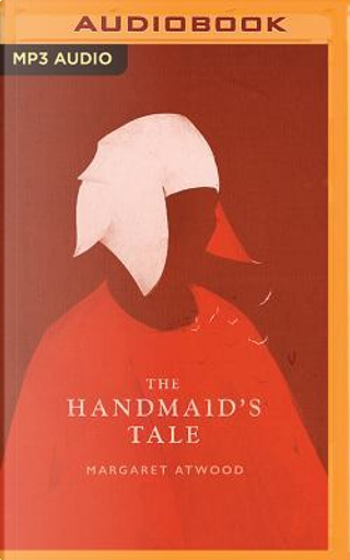 The Handmaid's Tale by Margaret Eleanor Atwood