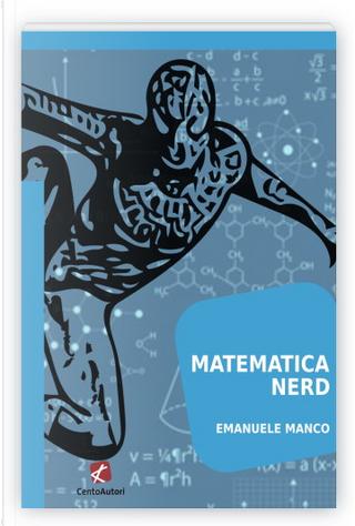 Matematica Nerd by Emanuele Manco