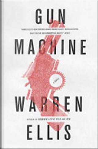 Gun Machine by Warren Ellis
