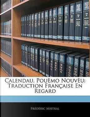 Calendau, Pouemo Nouveu by Frdric Mistral