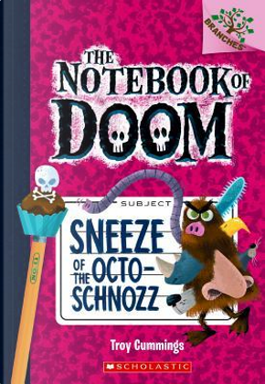 Sneeze of the Octo-Schnozz by Troy Cummings