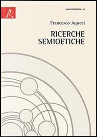 Ricerche semioetiche by Francesco Aqueci