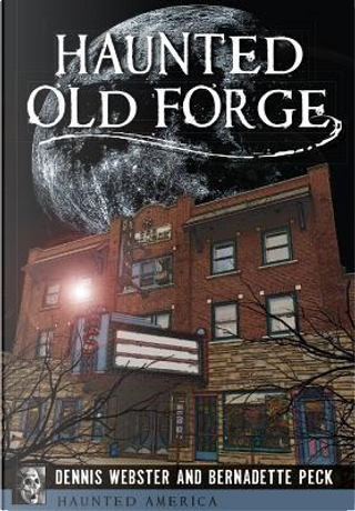 Haunted Old Forge by Dennis Webster
