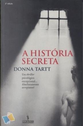 A história secreta by Donna Tartt