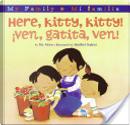 Here, Kitty, Kitty!/!Ven, Gatita, Ven! by Pat Mora