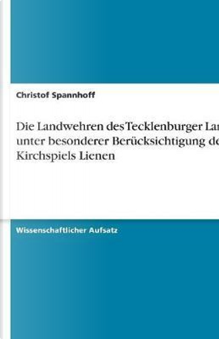 Die Landwehren des Tecklenburger Landes unter besonderer Berücksichtigung des Kirchspiels Lienen by Christof Spannhoff