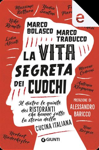 La vita segreta dei cuochi by Marco Bolasco, Marco Trabucco
