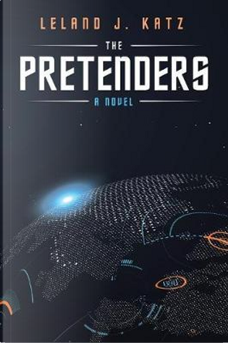 The Pretenders by Leland J. Katz