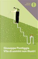 Vite di uomini non illustri by Giuseppe Pontiggia