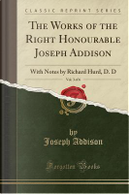 The Works of the Right Honourable Joseph Addison, Vol. 3 of 6 by Joseph Addison