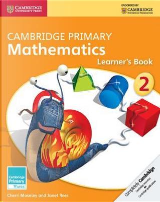 Cambridge Primary Mathematics Stage 2 Learner's Book by Cherri Moseley
