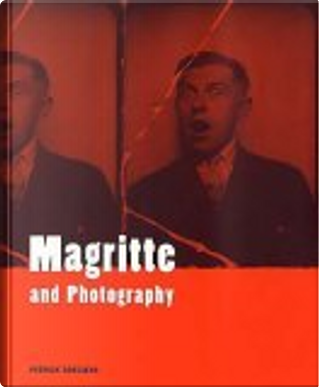 Magritte And Photography by Patrick Roegiers