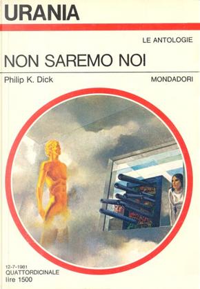 Non saremo noi by Philip K. Dick