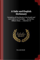 A Galic and English Dictionary by William Shaw