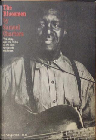 The Bluesmen by Samuel Charters