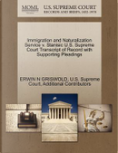 Immigration and Naturalization Service V. Stanisic U.S. Supreme Court Transcript of Record with Supporting Pleadings by Erwin N. Griswold