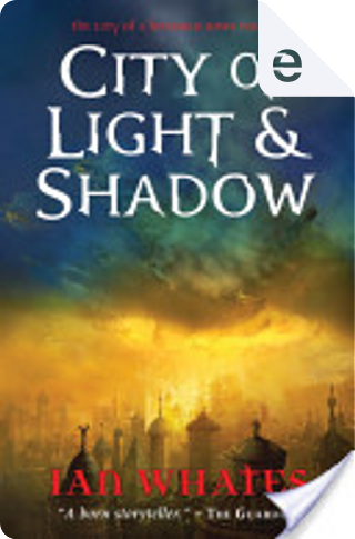 City of Light and Shadow by Ian Whates