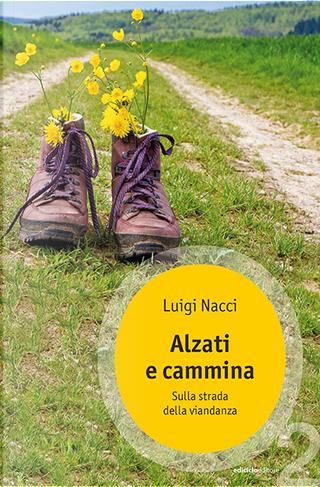 Alzati e cammina by Luigi Nacci