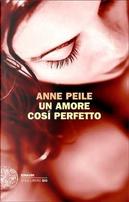 Un amore così perfetto by Anne Peile