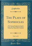 The Plays of Sophocles, Vol. 1 of 2 by Sophocles Sophocles