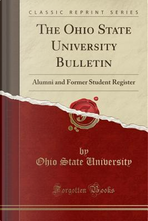 The Ohio State University Bulletin by Ohio State University