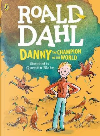 Danny, the Champion of the World (colour edition) by Roald Dahl