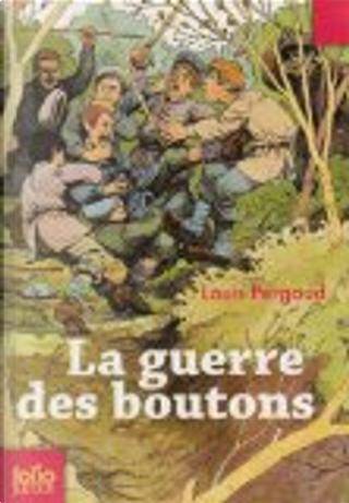 La guerre des boutons by Louis Pergaud
