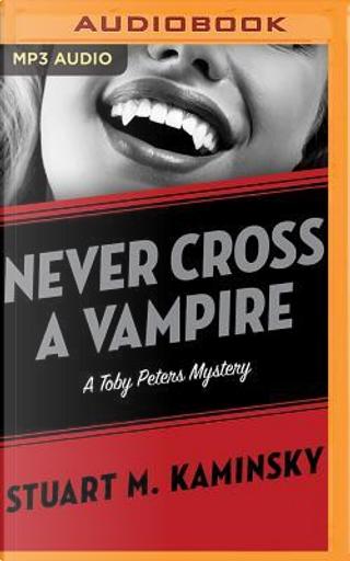 Never Cross a Vampire by Stuart M. Kaminsky