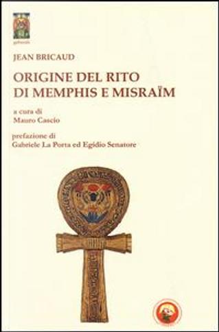 Origine del rito di Memphis e Misraïm by Jean Bricaud