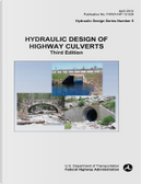 Hydraulic Design of Highway Culverts by United States Department of Transportation