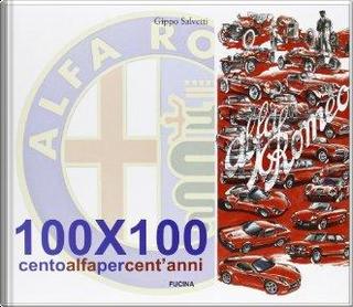 100x100. Cento Alfa per cent'anni by Gianfilippo Salvetti