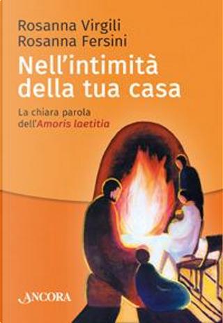 Nell'intimità della tua casa. La chiara parola dell'Amoris laetitia by Rosanna Virgili