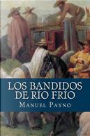 Los Bandidos De Rio Frio by Manuel Payno