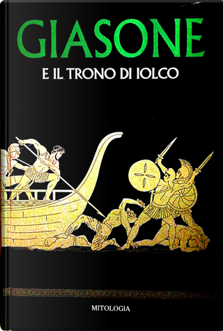 Giasone e il trono di Iolco by Marcos Jaén Sánchez