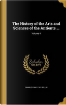 HIST OF THE ARTS & SCIENCES OF by Charles 1661-1741 Rollin