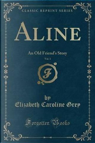 Aline, Vol. 1 by Elizabeth Caroline Grey